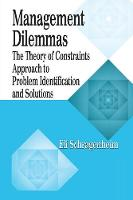 Management Dilemmas: The Theory of Constraints Approach to Problem Identification and Solutions - The CRC Press Series on Constraints Management (Paperback)