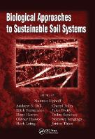 Biological Approaches to Sustainable Soil Systems - Books in Soils, Plants, and the Environment (Hardback)