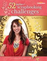Creating Keepsakes: 52 More Scrapbooking Challenges (Paperback)