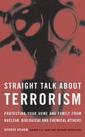 Straight Talk About Terrorism: Protecting Your Home and Family from Nuclear, Biological, and Chemical Attacks (Paperback)