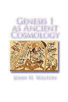 Genesis 1 as Ancient Cosmology (Paperback)