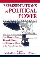 Representations of Political Power: Case Histories from Times of Change and Dissolving Order in the Ancient Near East (Paperback)