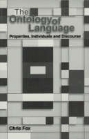 The Ontology of Language: Properties, Individuals and Discourse - Center for the Study of Language & Information - Lecture Notes 105 (Paperback)
