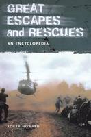 Great Escapes and Rescues: An Encyclopedia (Hardback)