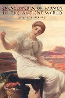 Encyclopedia of Women in the Ancient World (Hardback)