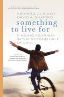 Something to Live For: Finding Your Way in the Second Half of Life. (Paperback)