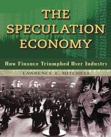 The Speculation Economy. How Finance Triumphed Over Industry (Paperback)