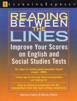 Reading Between the Lines: A Student's Guide to Improving Scores on English and Social Studies Tests (Paperback)