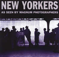 New Yorkers: As Seen by Magnum Photographers (Hardback)