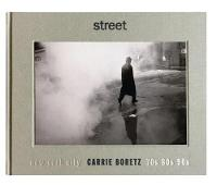 Street: New York City 70s, 80s, 90s (Hardback)