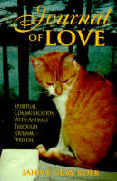 Journal of Love: Spiritual Communication with Animals Through Journal Writings (Paperback)