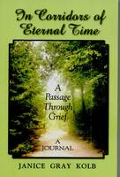 In Corridors of Eternal Time: A Passage Through Grief - a Journal (Paperback)