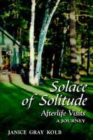 Solace of Solitude: Afterlife Visits: a Journey (Paperback)