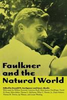 Faulkner and the Natural World - Faulkner and Yoknapatawpha Series (Paperback)