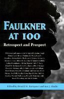 Faulkner at 100: Retrospect and Prospect - Faulkner and Yoknapatawpha Series (Paperback)