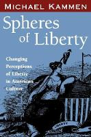 Spheres of Liberty: Changing Perceptions of Liberty in American Culture - Banner Books Series (Paperback)