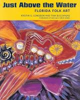 Just Above the Water: Florida Folk Art (Hardback)