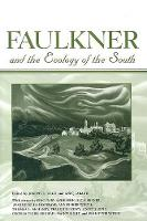 Faulkner and the Ecology of the South (Hardback)
