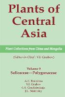 Plants of Central Asia - Plant Collection from China and Mongolia, Vol. 9: Salicaceae-Polygonaceae - Plants of Central Asia (Hardback)