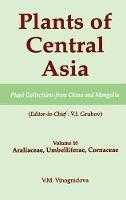 Plants of Central Asia - Plant Collection from China and Mongolia, Vol. 10: Araliaceae, Umbelliferae, Cornaceae - Plants of Central Asia (Hardback)