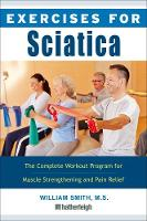 Exercises For Sciatica: The Complete Workout Program for Muscle Strengthening and Pain Relief (Paperback)