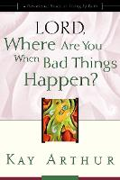 Lord, Where are you When Bad Things Happen?: Lord, Where are you When Bad Things Happen? (Updated, Expanded) (Paperback)