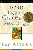 Lord, I Need Grace to Make It: Lord, I Need Grace to Make it Today (Updated, Expanded) (Paperback)