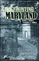 Ghosthunting Maryland - America's Haunted Road Trip (Paperback)