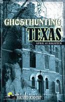 Ghosthunting Texas - America's Haunted Road Trip (Paperback)