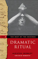 Dramatic Ritual: Best of the Equinox, Volume II (Paperback)