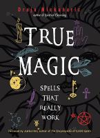 True Magic: Spells That Really Work (Paperback)