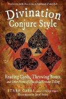 Divination Conjure Style: Reading Cards, Throwing Bones, and Other Forms of Household Fortune-Telling (Paperback)