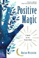 Positive Magic: A Toolkit for the Modern Witch (Paperback)