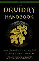 The Druidry Handbook: Spiritual Practice Rooted in the Living Earth Weiser Classics - Weiser Classics (Paperback)