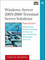 Windows Server 2003/2000 Terminal Server Solutions: Implementing Windows Terminal Services and Citrix Metaframe Presentation Server 3.0 (Paperback)