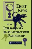 Eight Keys to an Extraordinary Board-Superintendent Partnership (Paperback)