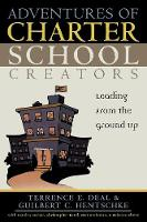 Adventures of Charter School Creators: Leading from the Ground Up (Paperback)
