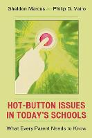 Hot-Button Issues in Today's Schools: What Every Parent Needs to Know (Paperback)