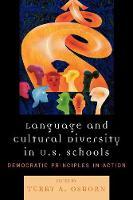 Language and Cultural Diversity in U.S. Schools: Democratic Principles in Action (Paperback)