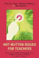 Hot-Button Issues for Teachers: What Every Educator Needs to Know About Leadership, Testing, Textbooks, Vouchers, and More (Paperback)