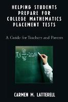 Helping Students Prepare for College Mathematics Placement Tests: A Guide for Teachers and Parents (Paperback)