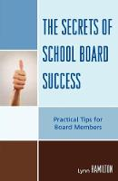 The Secrets of School Board Success: Practical Tips for Board Members (Paperback)