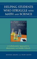 Helping Students Who Struggle with Math and Science: A Collaborative Approach for Elementary and Middle Schools (Hardback)
