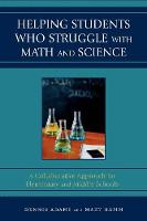 Helping Students Who Struggle with Math and Science: A Collaborative Approach for Elementary and Middle Schools (Paperback)