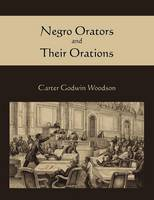 Negro Orators and Their Orations (Paperback)