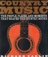 Country Music: The People, the Places and Moments That Shaped the Country Sound (Hardback)