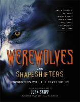 Werewolves And Shape Shifters: Encounters with the Beasts Within (Paperback)