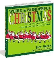 Weird And Wonderful Christmas: Curious and Crazy Customs and Coincidences From Around the World (Paperback)