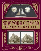New York City In 3D In The Gilded Age: A Book Plus Stereoscopic Viewer and 50 3D Photos from the Turn of the Century (Paperback)