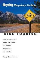 Bicycling Magazine's Guide To Bike Touring (Paperback)